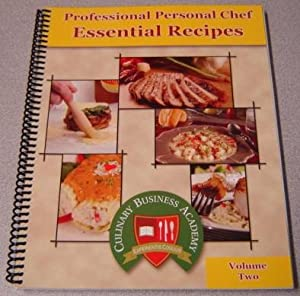 Professional Personal Chef Essential Recipes, Volume Two (2, II)
