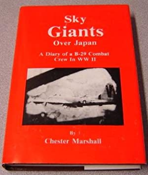 Sky Giants Over Japan: A Diary Of: Marshall, Chester