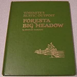 Foresta Big Meadow: Yosemite's Rustic Outpost; Signed