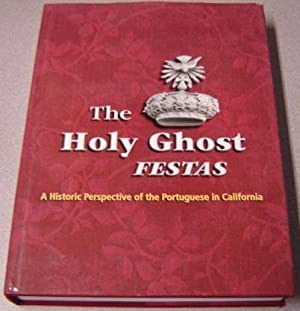 The Holy Ghost Festas: A Historic Perspective: Goulart, Tony P.