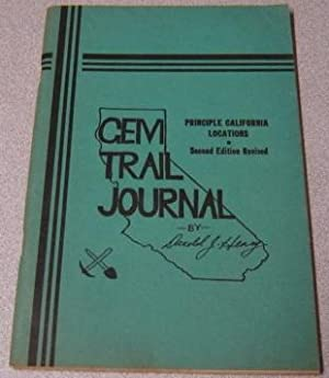 Gem Trail Journal : A Book First Published In California's Centennial Year For The Rock And Miner...