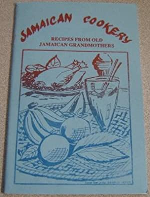 Jamaican Cookery: Recipes From Old Jamaican Grandmothers
