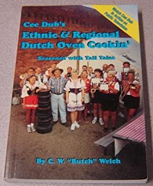 Cee Dub's Ethnic & Regional Dutch Oven Cookin' Seasoned With Tall Tales