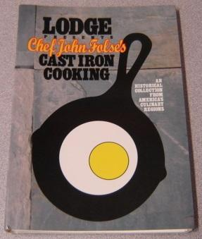 Lodge Presents Chef John Folse's Cast Iron Cooking: An Historical Collection From America's Culin...