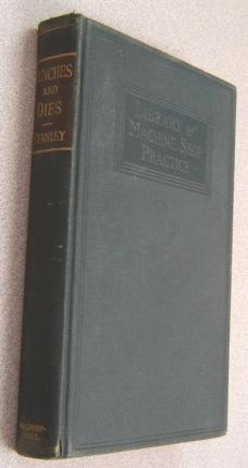 Punches And Dies: Layout, Construction And Use,: Stanley, Frank Arthur
