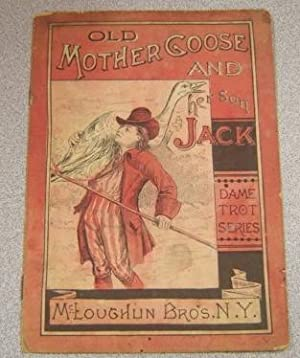 Old Mother Goose and Her Son Jack (Dame Trot Series)