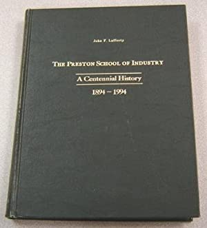 The Preston School Of Industry: A Centennial: Lafferty, John F.