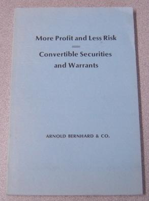More Profit And Less Risk - Convertible Securities And Warrants