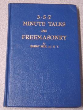 3-5-7 Minute Talks On Freemasonry: Bede, Elbert
