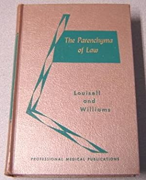 The Parenchyma Of Law: A Dissection Of The Legal Principles Affecting The Doctor, His Practice, A...