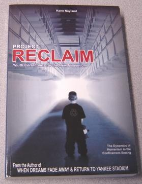Project Reclaim: Youth Corrections for the New: Neyland, Kenn