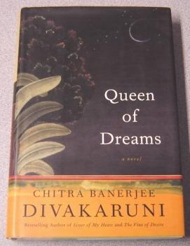 Queen Of Dreams: Divakaruni, Chitra Banerjee