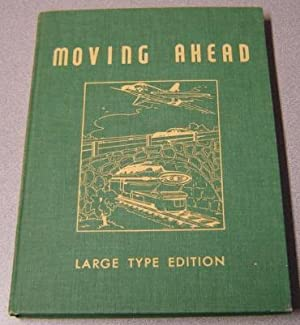 Moving Ahead, Easy Growth in Reading, Large Type Edition