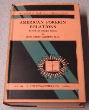 American Foreign Relations: Conduct And Polices, Revised & Enlarged Edition (The Century Politica...