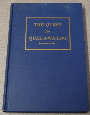 The Quest For Qual-a-wa-loo (Humboldt Bay) : Pearsall, Clarence E.