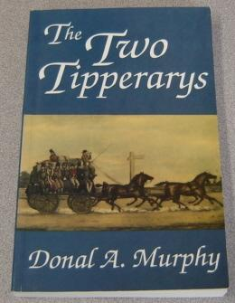 The Two Tipperarys (Regional Studies in Political & Administrative History Ser. #1)