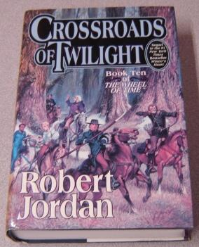 Crossroads of Twilight (The Wheel of Time Ser., Vol. 10)