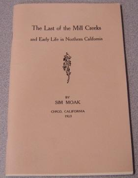The Last Of The Mill Creeks And Early Life In Northern California: Moak, Sim