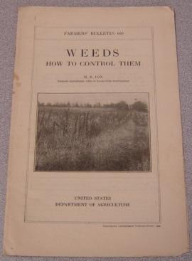 Weeds: How to Control Them (U.S. Dept. of Agriculture Farmers' Bulletin #660)