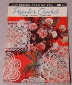 Popular Crochet, Doilies, Edgings, Chair Sets; Lily: Lily Mills Co.