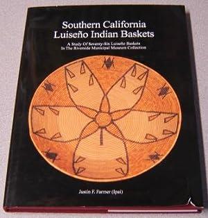 Southern California Luiseno Indian Baskets: A Study: Farmer, Justin F.