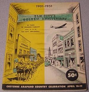 Elk City's Golden Anniversary, 1901-1951, 50 Years of Progress Pageant, April 18-20 Elk City, ...