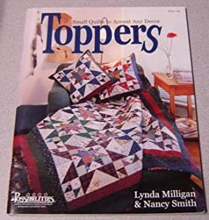 Toppers: Small Quilts To Accent Any Decor: Milligan, Nancy; Smith