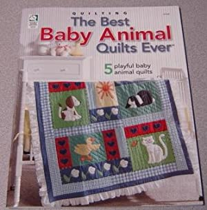 The Best Baby Animal Quilts Ever: 5 Playful Baby Animal Quilts: Stauffer, Jeanne and Hatch, Sandra ...