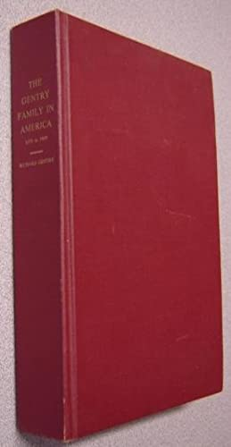 The Gentry Family in America 1676 to 1909: Gentry, Richard