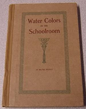 Water Colors in the Schoolroom