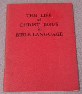 The Life of Christ Jesus in Bible: Olson, Genevieve P.