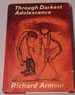 Through Darkest Adolescence, With Tongue In Cheek And Pen In Checkbook; Signed: Armour, Richard; ...