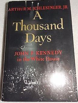 a review of a thousand days by arthur m schlesinger jr A thousand days kennedy white house, schlesinger, first edition you arthur m schlesinger jr published by houghton mifflin co , boston the grief and the legacy of john f kennedy to the nation a thousand days is a personal memoir, but one that could have been written only by a.