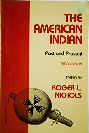 The American Indian - Past And Present: Nichols, Roger L.