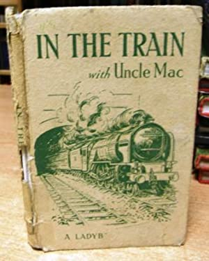 In the Train with Uncle Mac: MCCULLOCH. Derek