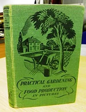 Practical Gardening and Food Production in Pictures: SUDELL. Richard
