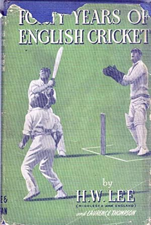 FORTY YEARS OF ENGLISH CRICKET: LEE. HW