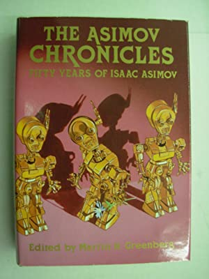 The Asimov Chronicles [Signed Deluxe First Edition]: Asimov, Isaac; Greenberg,