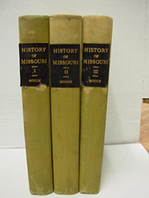 A History of Missouri: From the Earliest Exporations and Settlements Until the Admission of the S...
