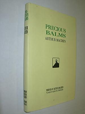 Precious Balms: Machen, Arthur
