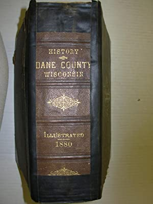 History of Dane County, Wisconsin (Illustrated)