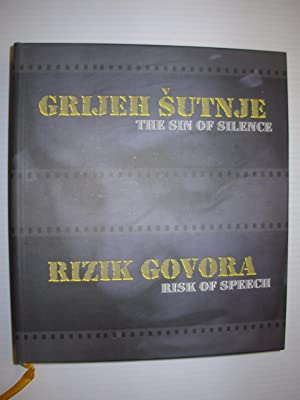 Grijeh Sutnje-Rizik Govora / The Sin of Silence-The Risk of Speech
