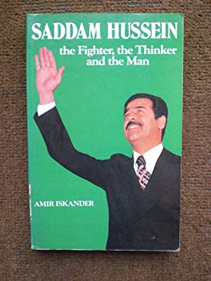 Saddam Hussein: The fighter, the thinker and: Iskander, Amir