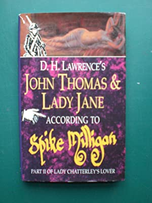 D.H. Lawrence's John Thomas and Lady Jane: Milligan, Spike;Lawrence, D.