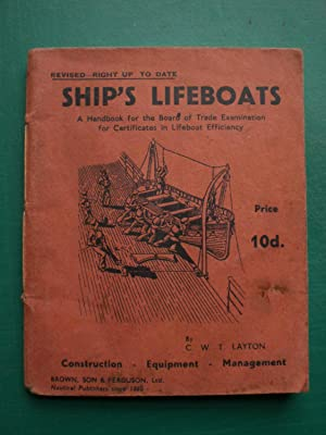 SHIP'S LIFE BOATS A HANDBOOK FOR THE: Layton, C W