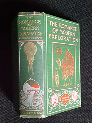 The Romance of Modern Exploration: Williams, Archibald