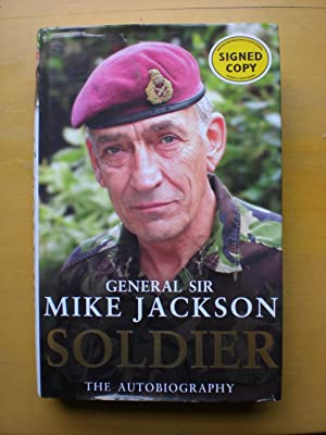 Soldier : The Autobiography of General Sir Mike Jackson: Jackson, Mike