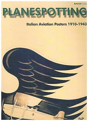 Planespotting. Italian Aviation Posters 1910-1943