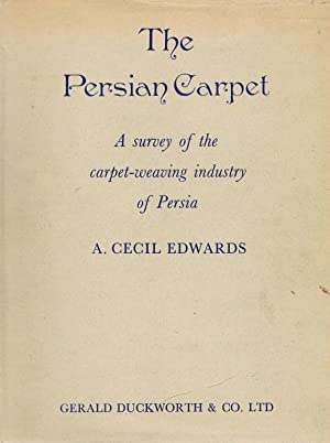 The Persian Carpet: Edwards, A. Cecil