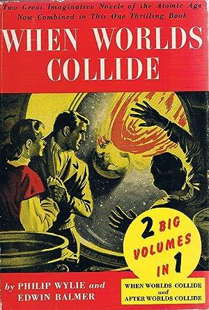 When Worlds Collide & After Worlds Collide: Balmer, Philip Wylie